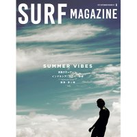 【SURF MAGAZINE 】VOLUME 03/SUMMER VIBES 真夏のサーフィン。