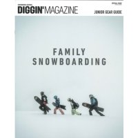 【Diggin' MAGAZINE】SPECIAL ISSUE『FAMILY SNOWBOARDING』